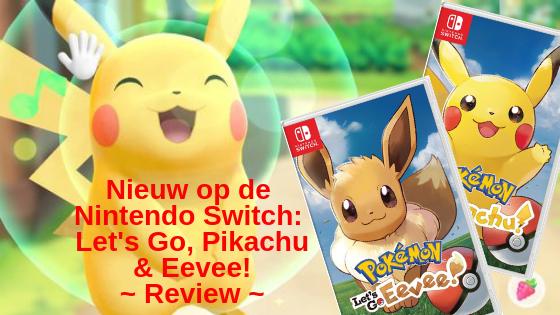 Nieuw op de Nintendo Switch: Let's Go, Pikachu & Eevee!
