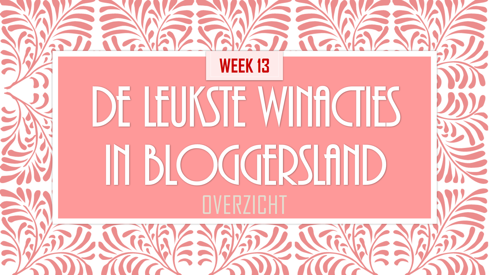 Bloggers Winactie week 13