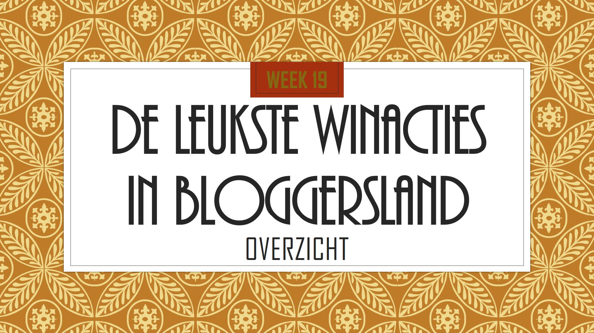 Leukste Blogger winacties wk 19