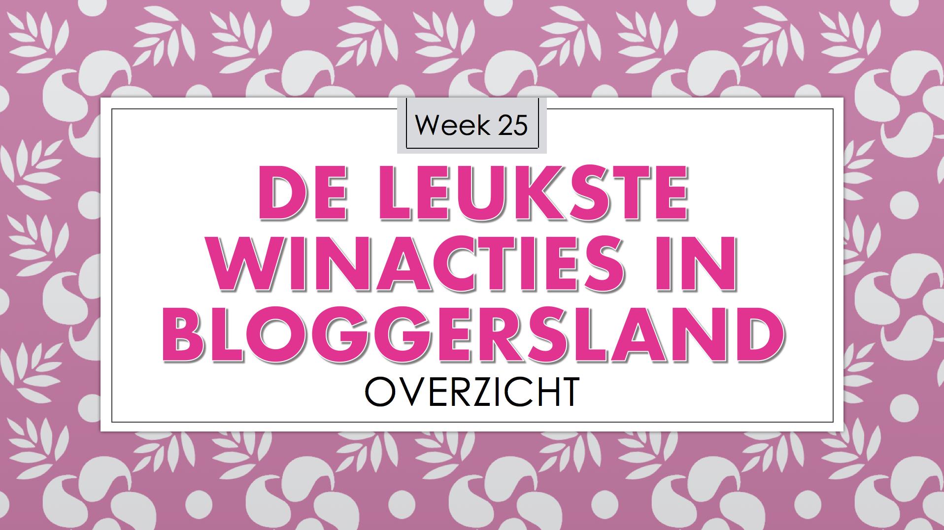 De Leukste Winacties in Bloggersland week 25
