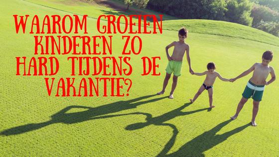 Waarom groeien kinderen zo hard tijdens de vakantie?