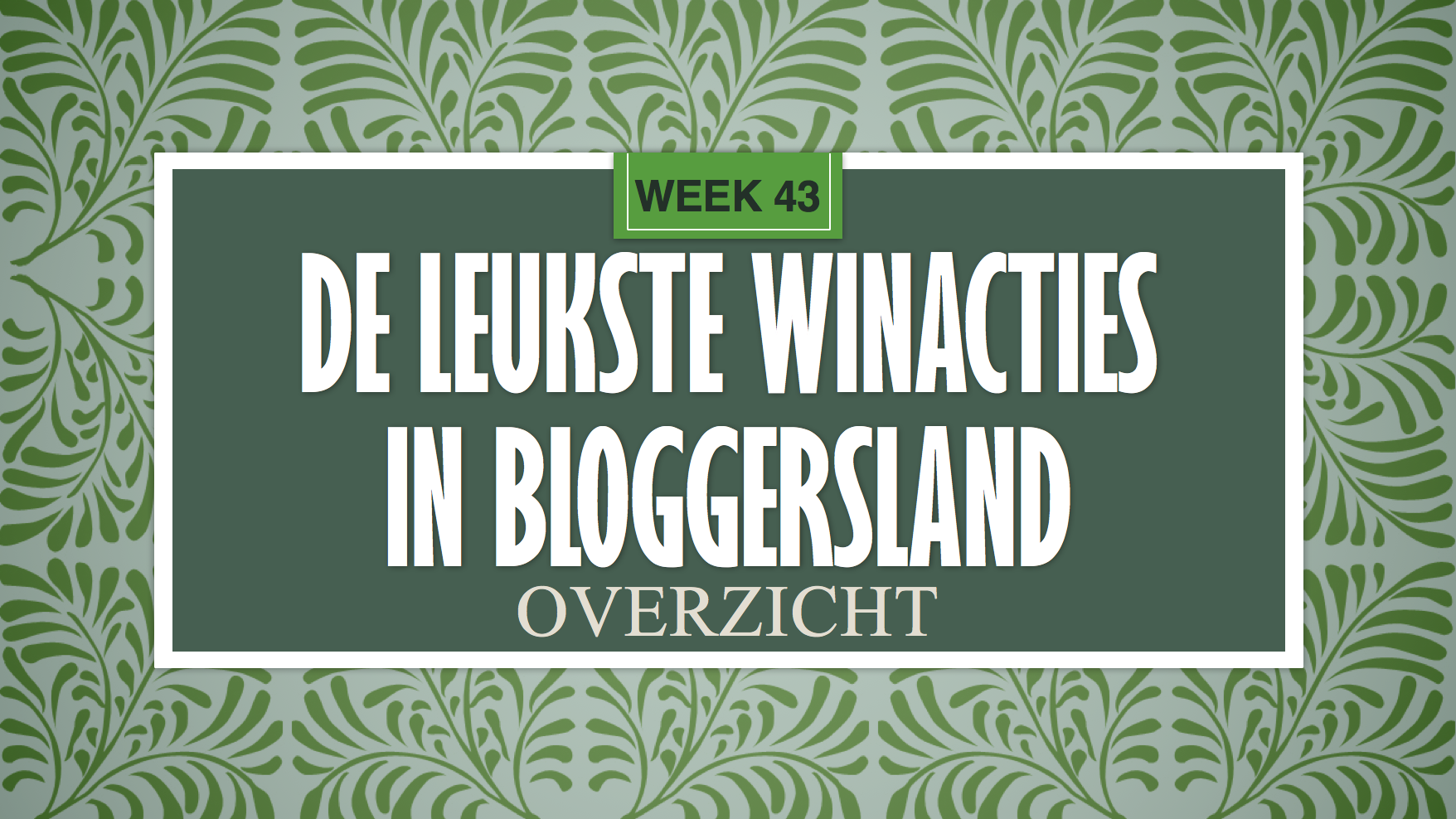 Leukste winacties in Bloggersland week 43