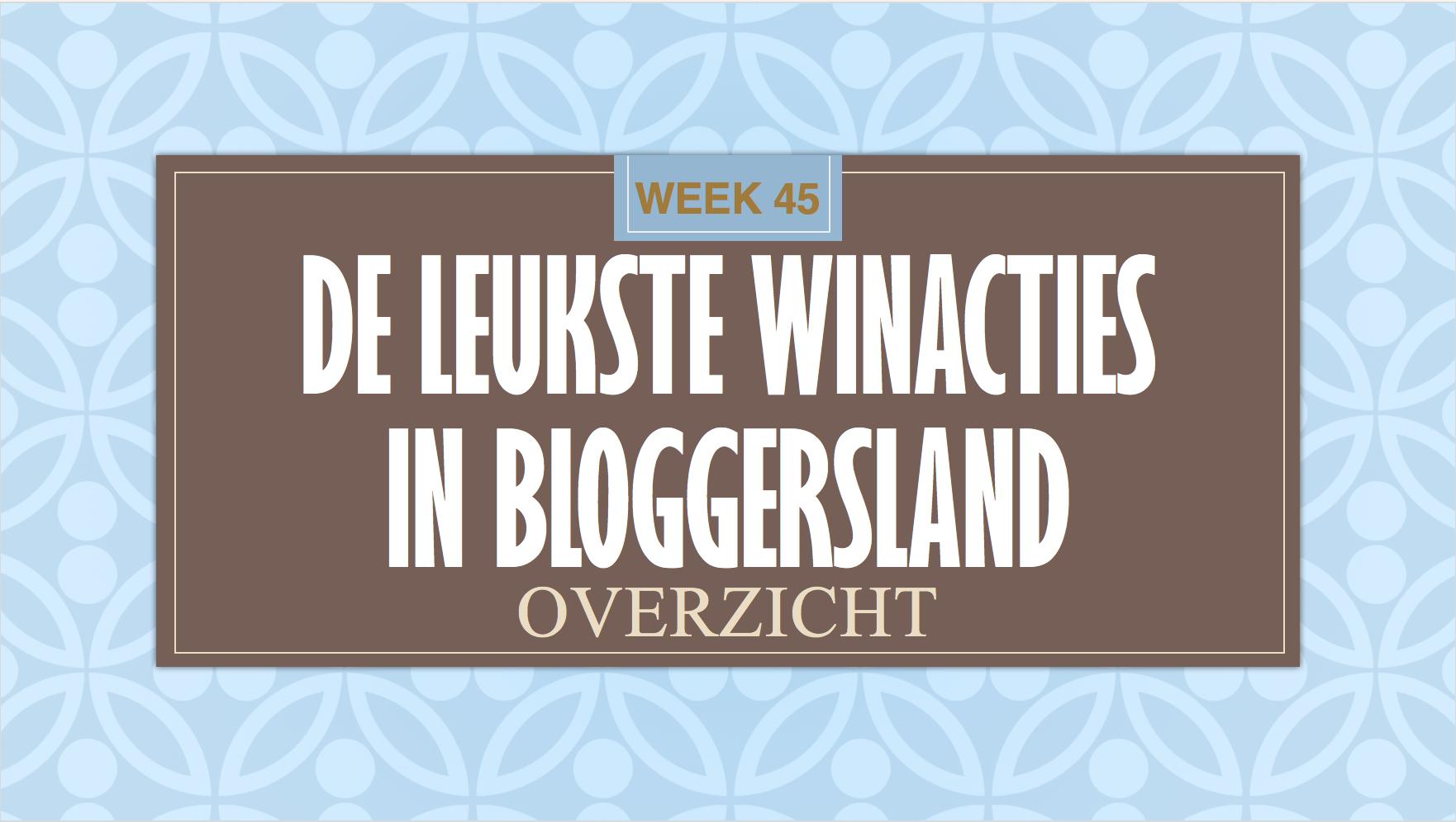 De leukste winacties in bloggersland wk 45