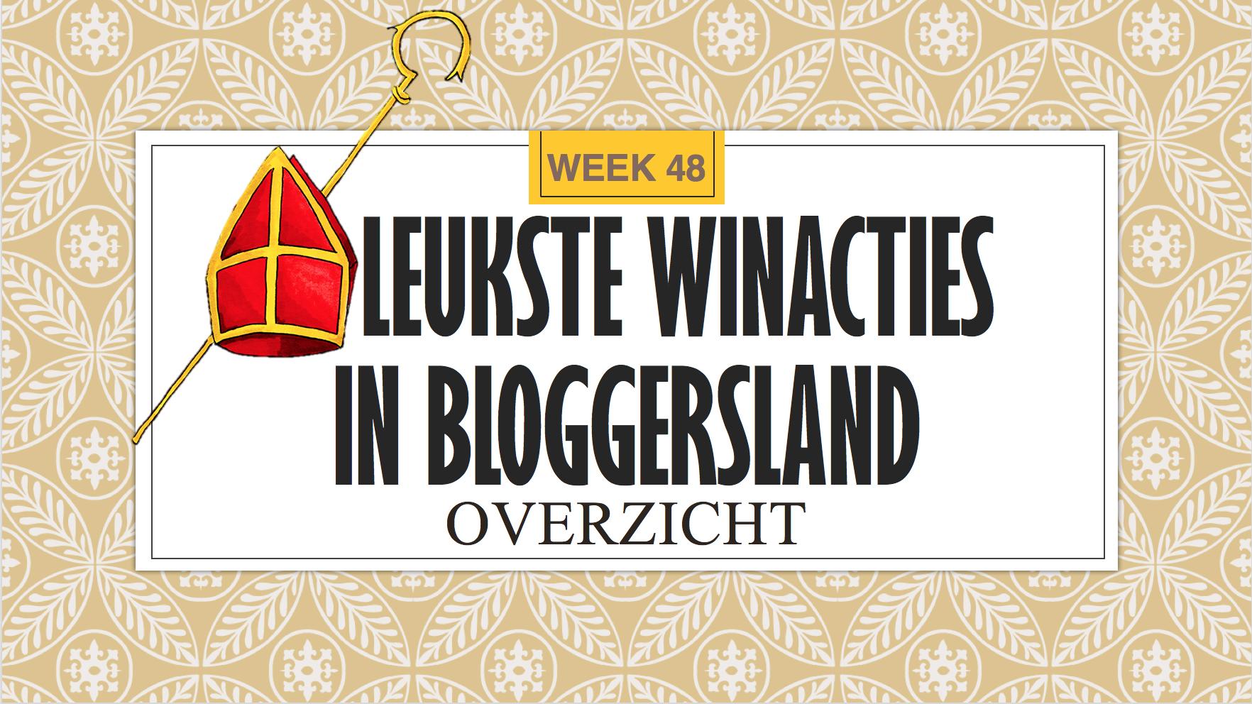 De leukste Winacties in Bloggersland week 48