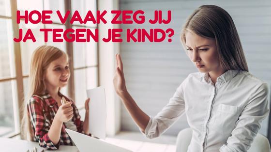 Hoe vaak zeg jij ja tegen je kind?