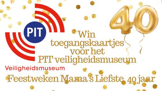 Feestweken Mama's liefste 40 jaar Pit Veiligheidsmuseum