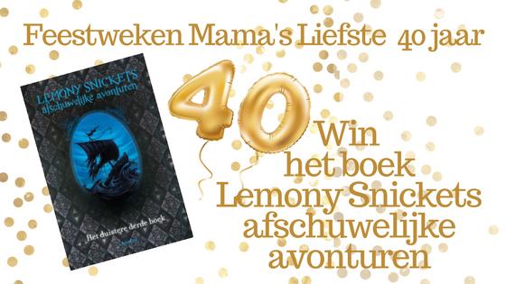 Feestweken Mama's liefste 40 jaar Lemony Snickets afschuwelijke avonturen