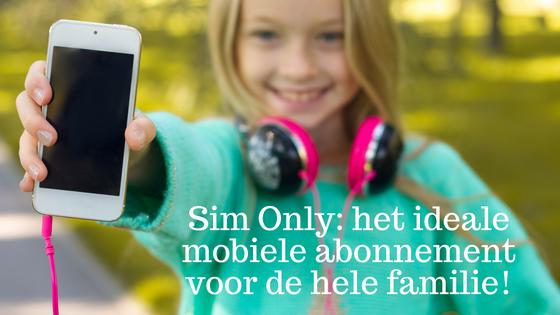 Sim Only_ het ideale mobiele abonnement voor de hele familie!