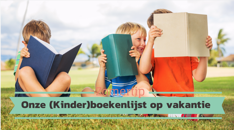 Onze (Kinder)boekenlijst op vakantie
