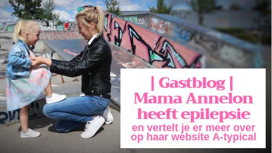 Gastblog _ Mama Annelon heeft epilepsie