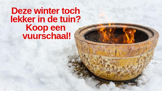 Deze winter toach lekker in de tuin Koop een vuurschaal!