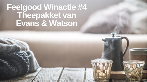 Feelgood Winactie #4 Theepakket van Evans & Watson