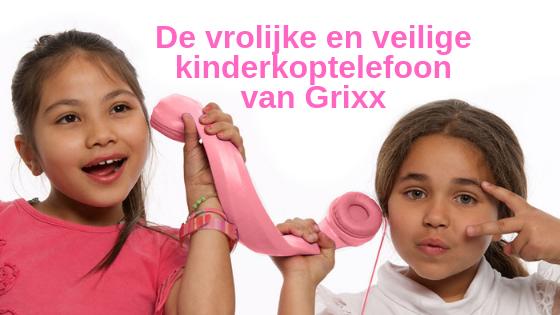 De vrolijke en veilige kinderkoptelefoon van Grixx
