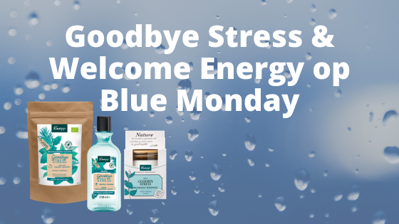 Goodbye Stress & Welcome Energy op Blue Monday