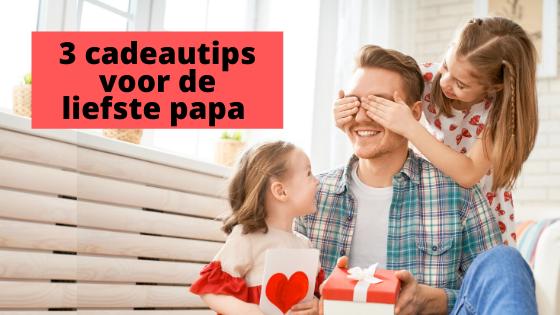 3 cadeautips voor de liefste papa