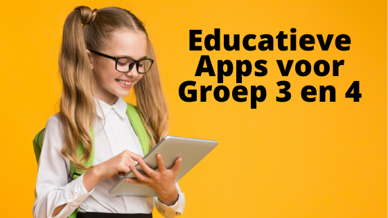 Educatieve apps voor groep 3 en 4