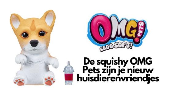 De squishy OMG Pets zijn je nieuw huisdierenvriendjes