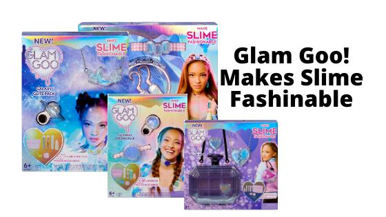 Glam Goo! - Makes Slime Fashinable