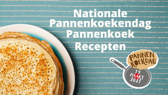 Nationale Pannenkoekendag Pannenkoek recepten