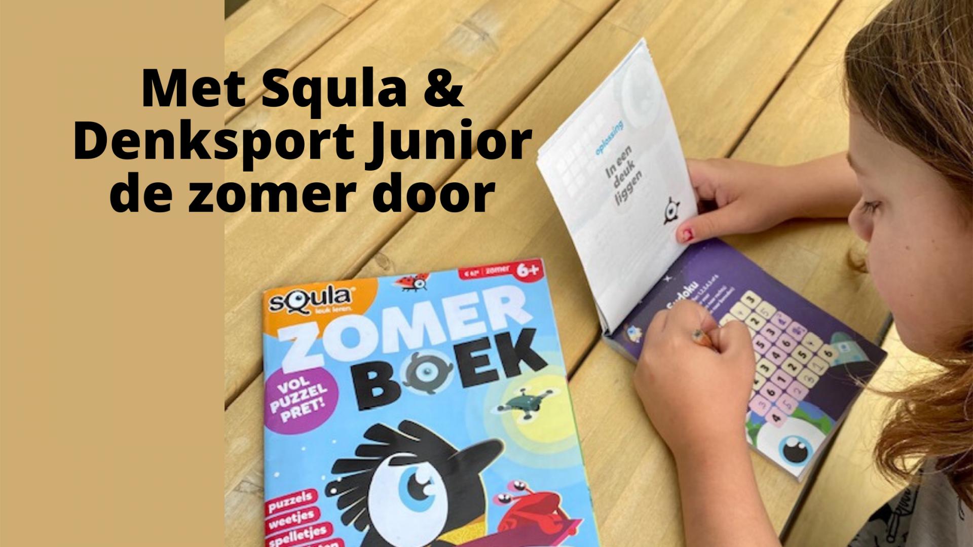 Met Squla & Denksport Junior de zomer door