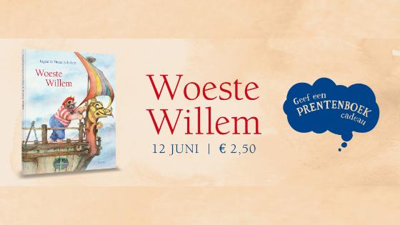 Geef Een Prentenboek Cadeau 2020 - Woeste Willem