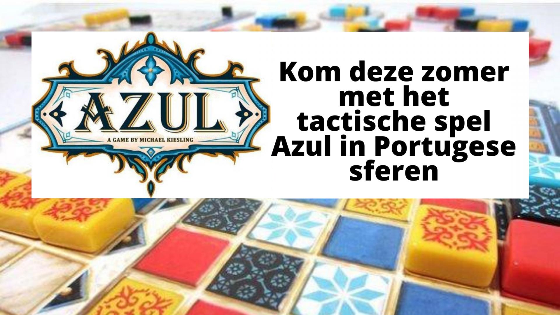 Kom deze zomer met het tactische spel Azul in Portugese sferen