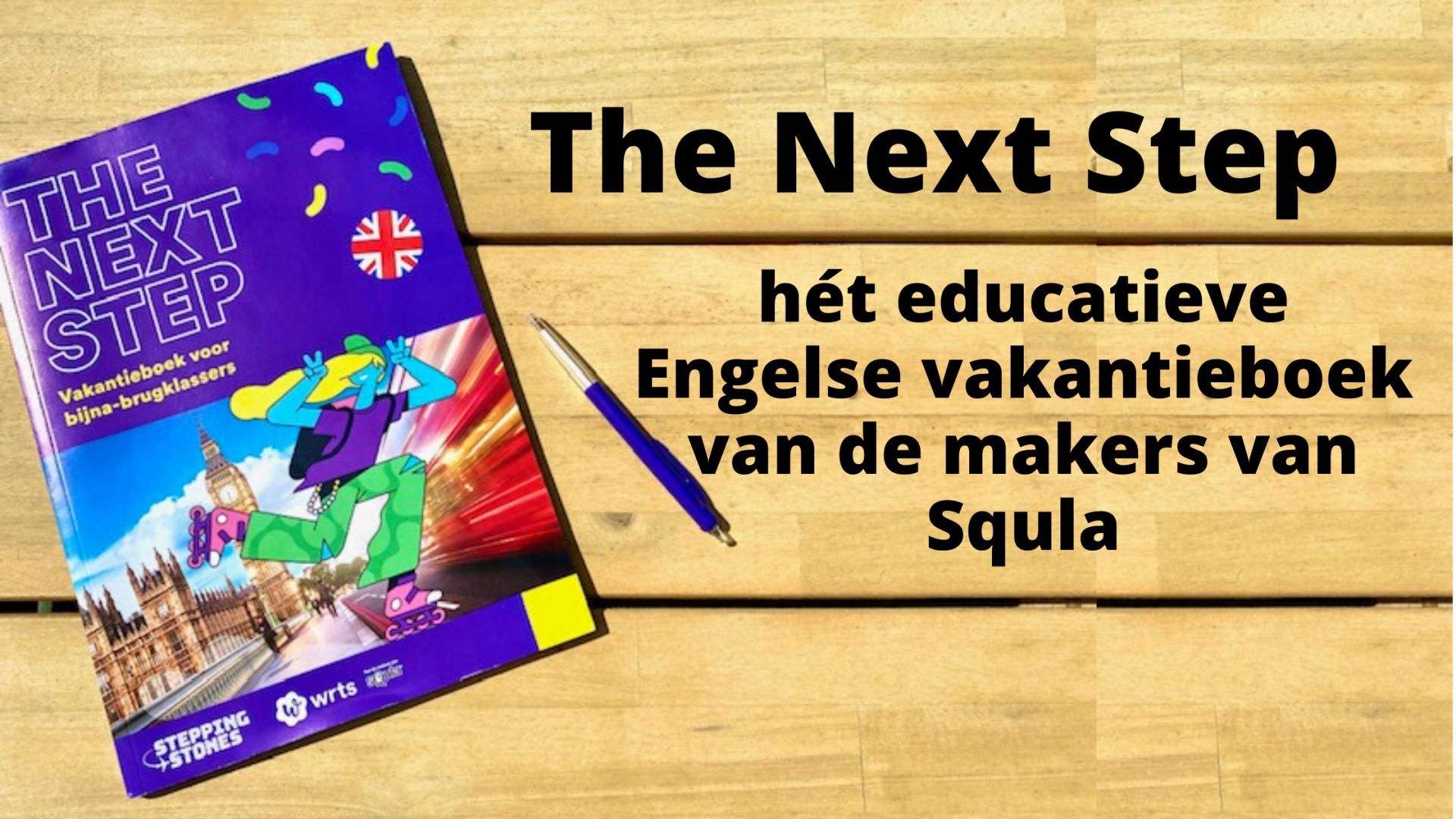 The Next Step - hét educatieve Engelse vakantieboek