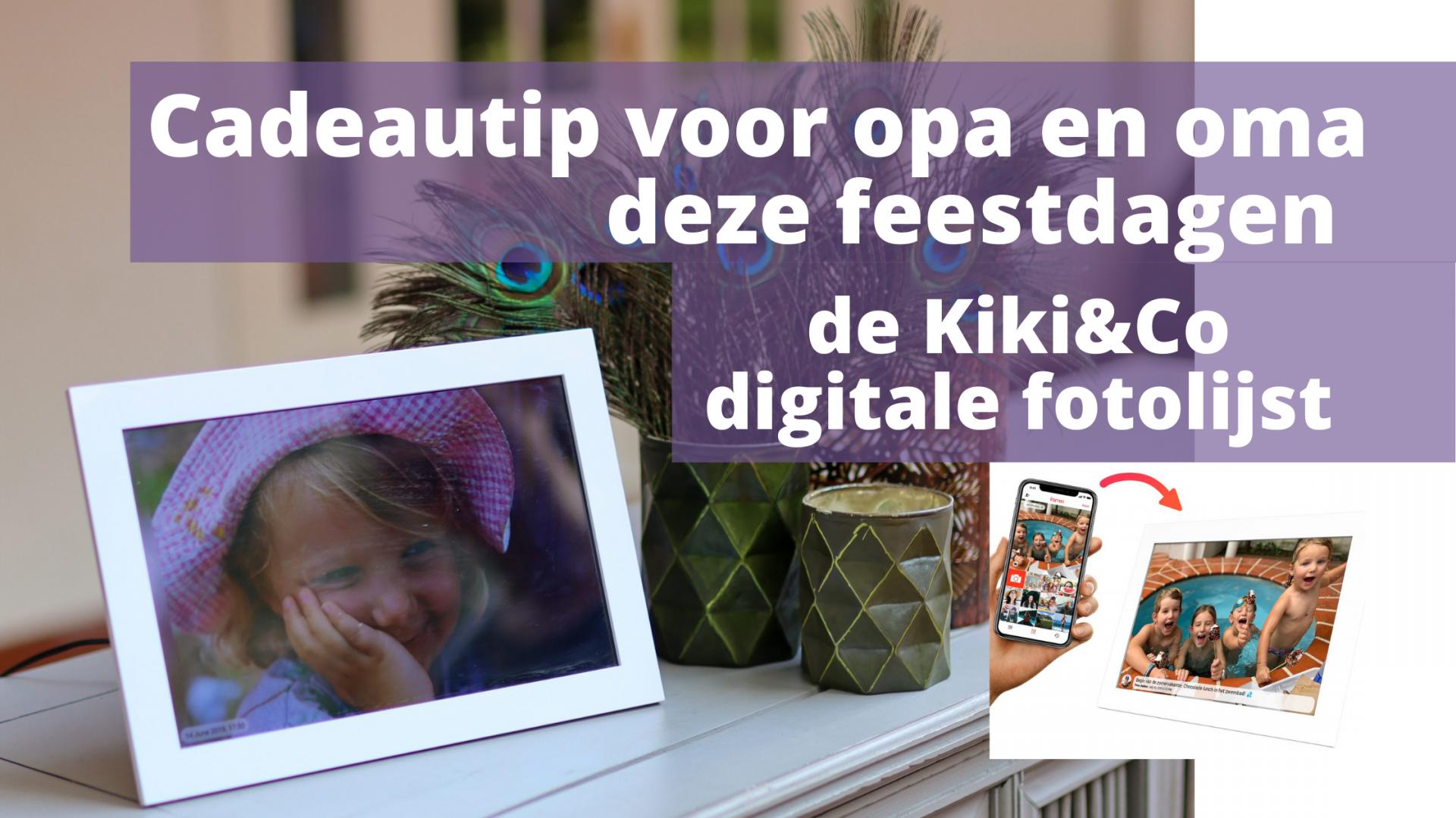 Cadeautip voor opa en oma; Kiki&Co digitale fotolijst