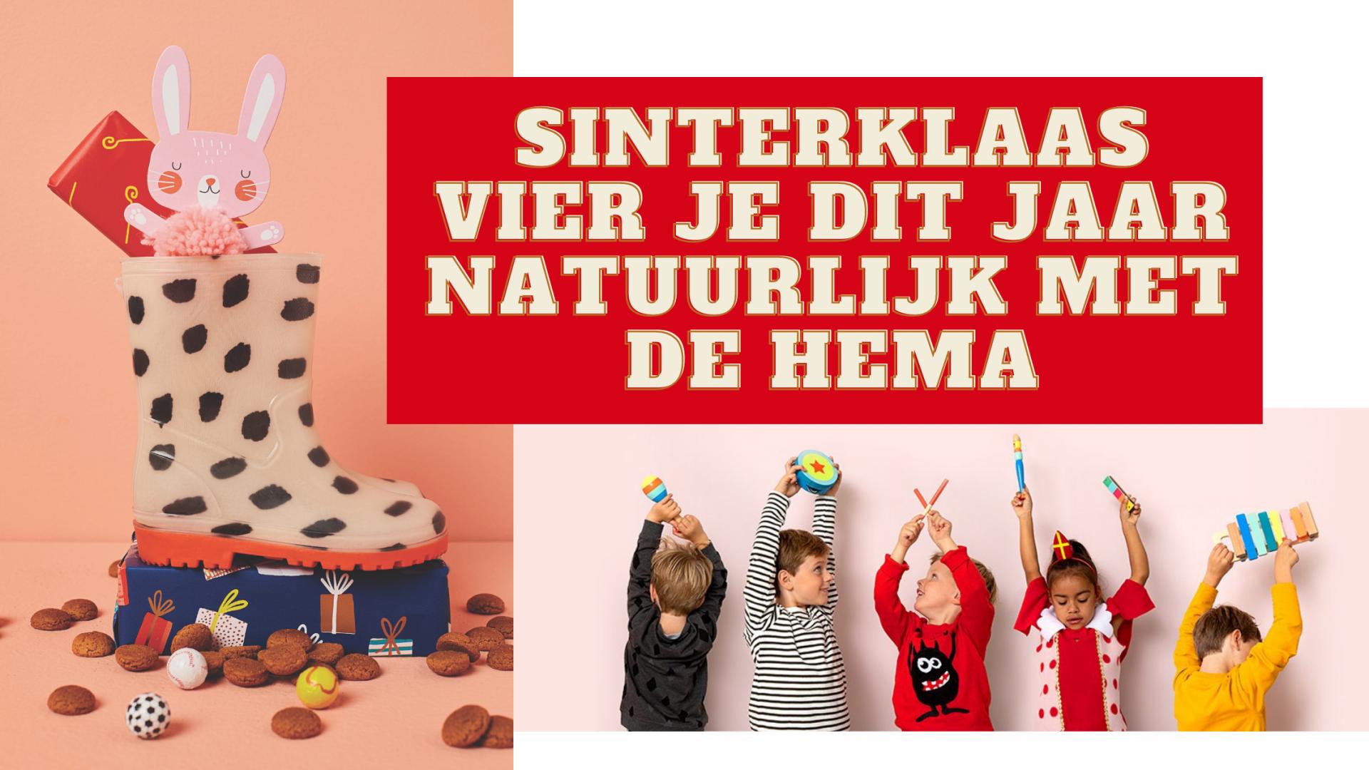 Sinterklaas vier je dit jaar natuurlijk met de Hema
