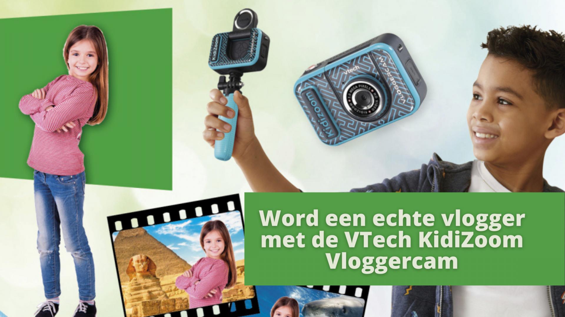 Word een echte vlogger met de VTech KidiZoom Vloggercam