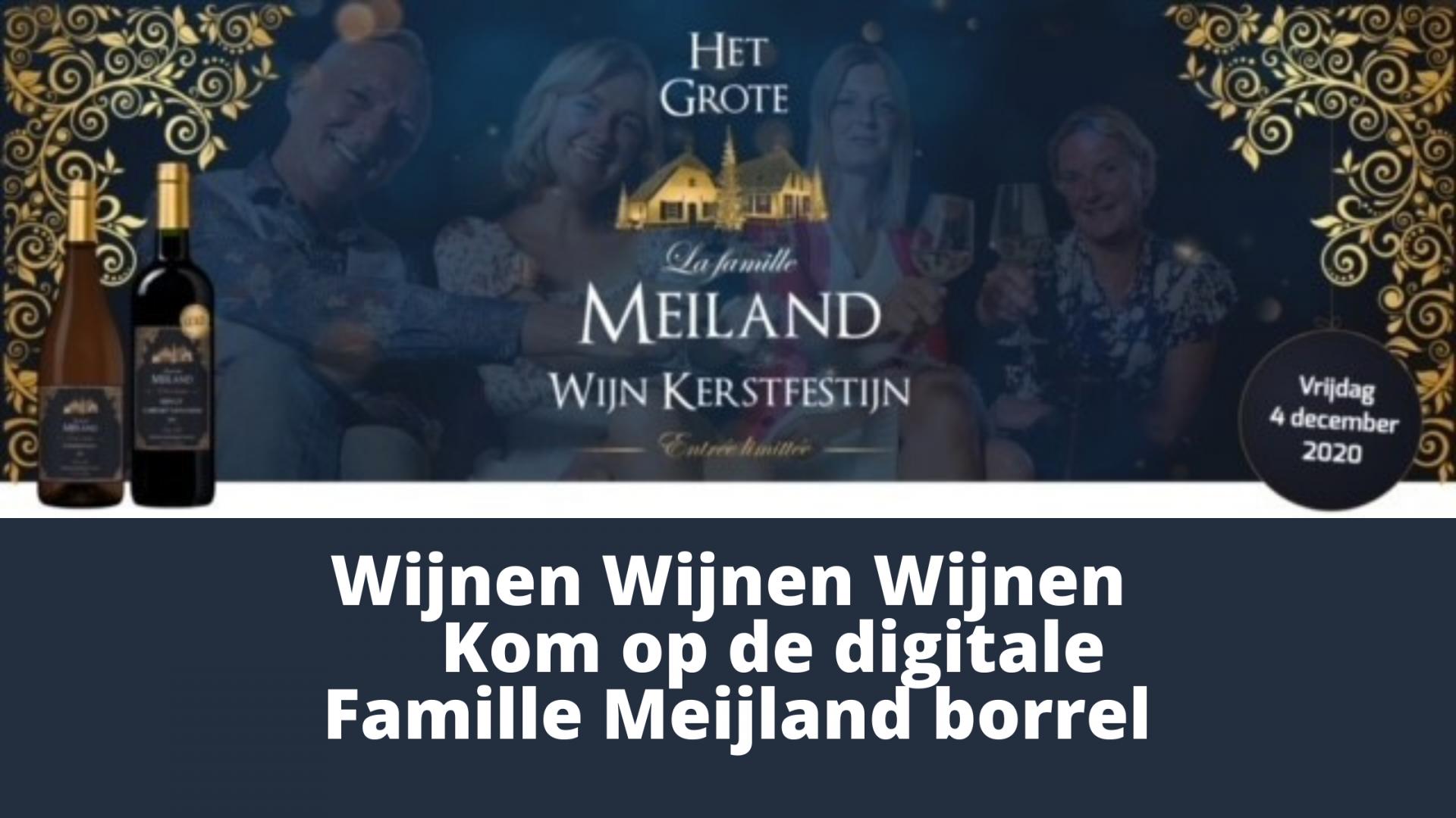Wijnen Wijnen Wijnen - kom op de digitale famille Meijland borrel
