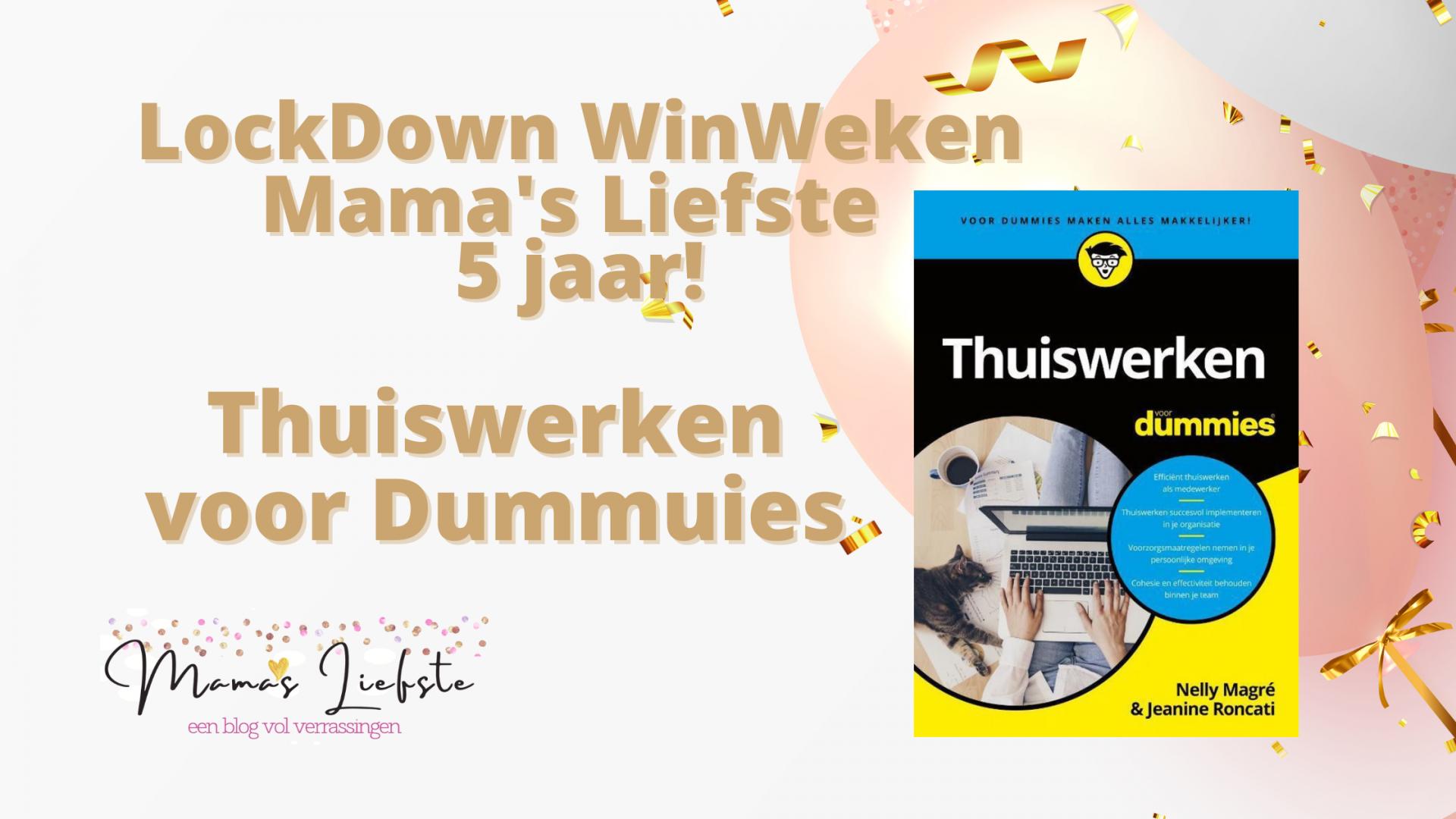 Lockdown winweken & 5 jaar Mama's Liefste | Thuiswerken voor Dummies