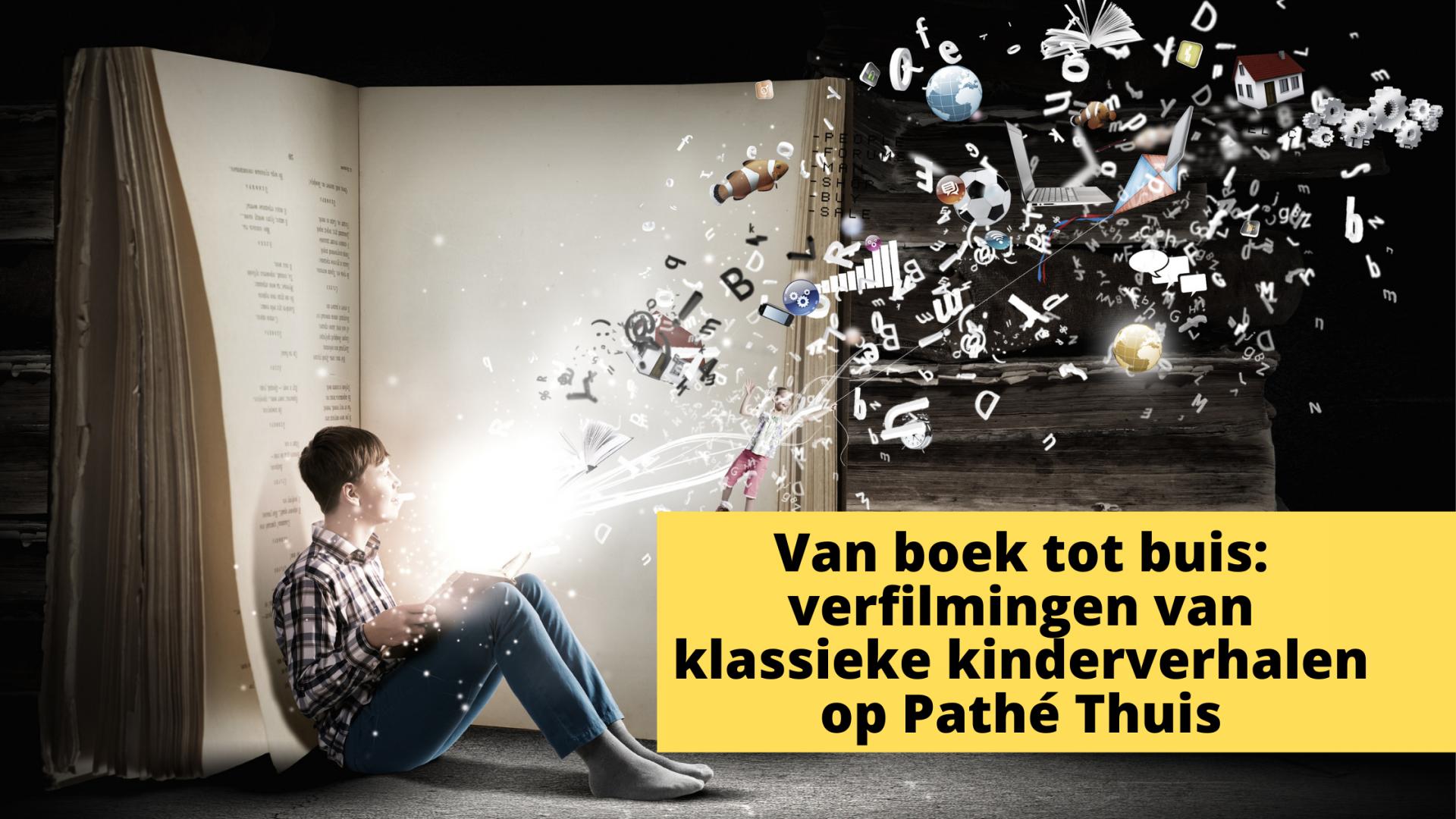 Van boek tot buis: verfilmingen van klassieke kinderverhalen op Pathé Thuis