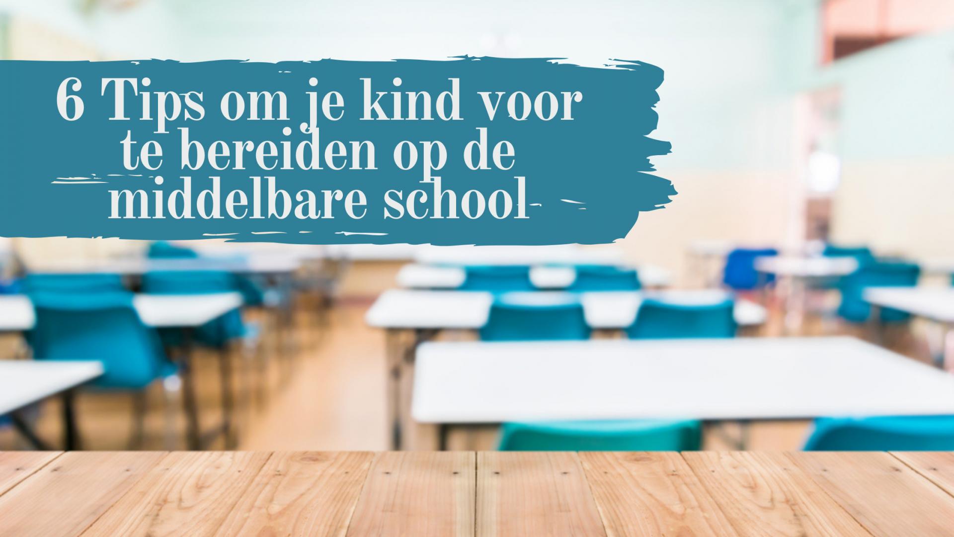 6 Tips om je kind voor te bereiden op de middelbare school
